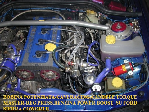 BOBINA POTENZIATA-CAVI RACING-CANDELE TORQUE MASTER-REG.PRESS.BENZINA POWER BOOST  SU FORD SIERRA COWORTH